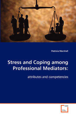 Stress and Coping Among Professional Mediators