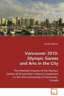 Vancouver 2010: Olympic Games and Arts in the City
