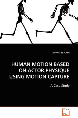 Human Motion Based on Actor Physique Using Motion Capture