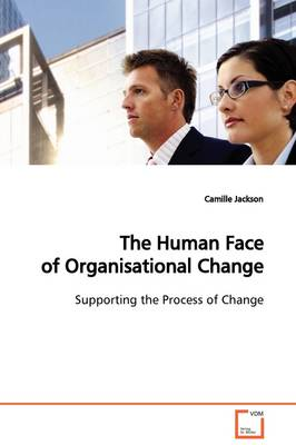 The Human Face of Organisational Change