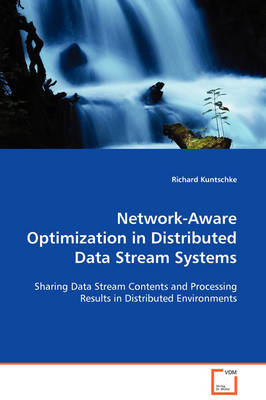 Network-Aware Optimization in Distributed Data Stream Systems