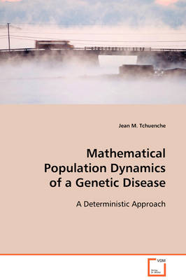 Mathematical Population Dynamics of a Genetic Disease