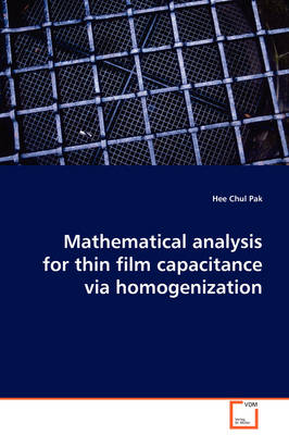 Mathematical Analysis for Thin Film Capacitance Via Homogenization
