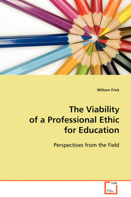 The Viability of a Professional Ethic for Education