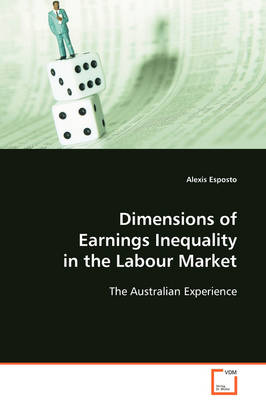 Dimensions of Earnings Inequality in the Labour Market