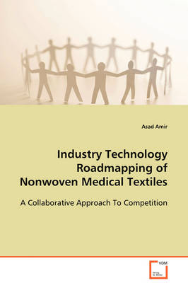 Industry Technology Roadmapping of Nonwoven Medical Textiles