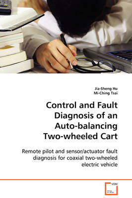 Control and Fault Diagnosis of an Auto-Balancing Two-Wheeled Cart