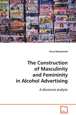 The Construction of Masculinity and Femininity in Alcohol Advertising