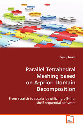 Parallel Tetrahedral Meshing Based on A-Priori Domain Decomposition