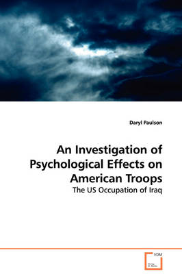 An Investigation of Psychological Effects on American Troops - The Us Occupation of Iraq