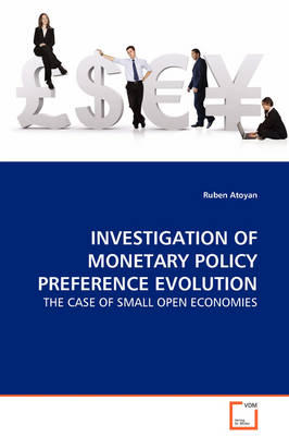 Investigation of Monetary Policy Preference Evolution - The Case of Small Open Economies