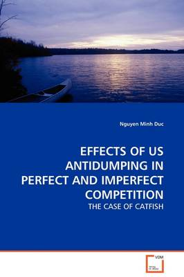 Effects of Us Antidumping in Perfect and Imperfect Competition