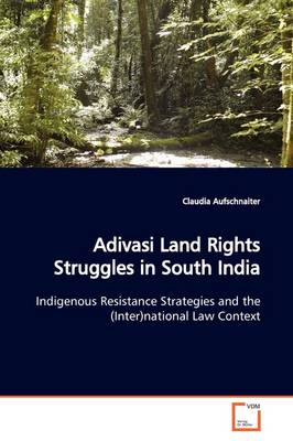 Adivasi Land Rights Struggles in South India