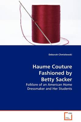 Haume Couture Fashioned by Betty Sacker