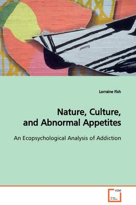 Nature, Culture, and Abnormal Appetites