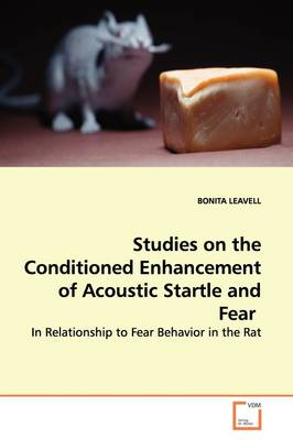 Studies on the Conditioned Enhancement of Acoustic Startle and Fear