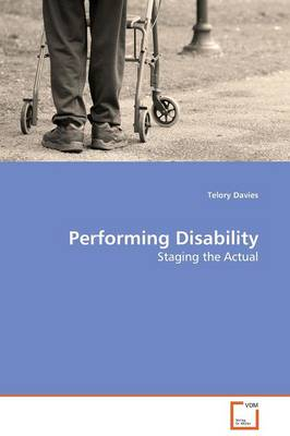 Performing Disability - Staging the Actual