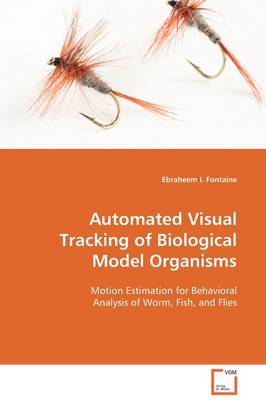 Automated Visual Tracking of Biological Model Organisms