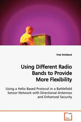 Using Different Radio Bands to Provide More Flexibility