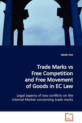 Trade Marks Vs Free Competition and Free Movement of Goods in EC Law