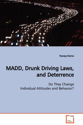 Madd, Drunk Driving Laws, and Deterrence