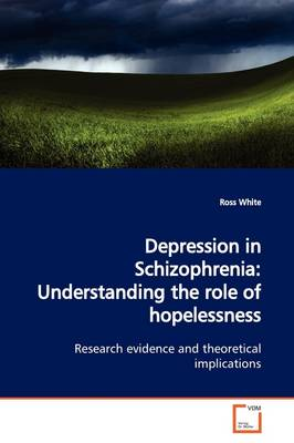 Depression in Schizophrenia: Understanding the Role of Hopelessness