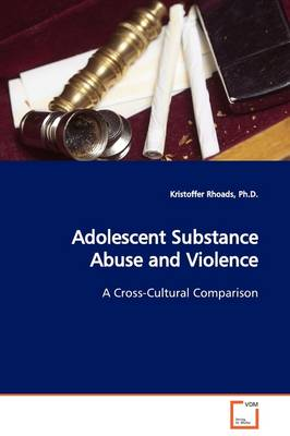 Adolescent Substance Abuse and Violence