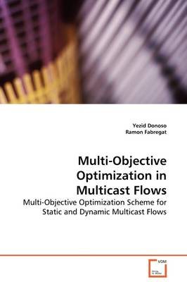 Multi-Objective Optimization in Multicast Flows
