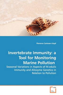 Invertebrate Immunity: A Tool for Monitoring Marine Pollution