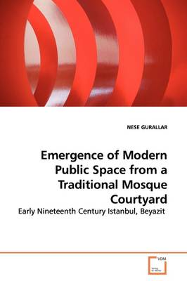 Emergence of Modern Public Space from a Traditional Mosque Courtyard
