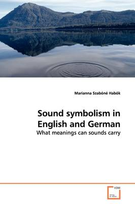 Sound Symbolism in English and German