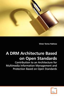 A Drm Architecture Based on Open Standards