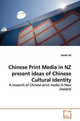 Chinese Print Media in Nz Present Ideas of Chinese Cultural Identity