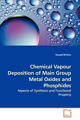 Chemical Vapour Deposition of Main Group Metal Oxides and Phosphides
