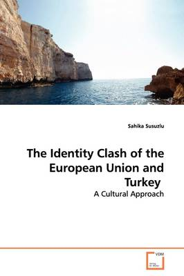 The Identity Clash of the European Union and Turkey