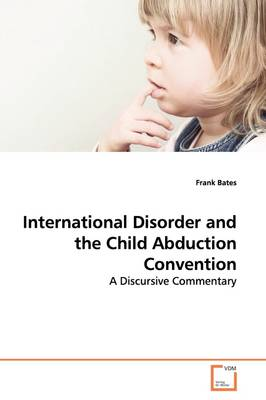 International Disorder and the Child Abduction Convention