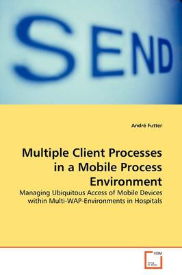 Multiple Client Processes in a Mobile Process Environment