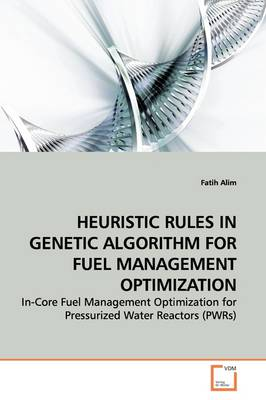 Heuristic Rules in Genetic Algorithm for Fuel Management Optimization