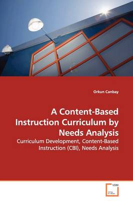 A Content-Based Instruction Curriculum by Needs Analysis