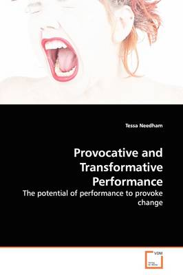 Provocative and Transformative Performance