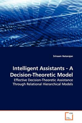 Intelligent Assistants - A Decision-Theoretic Model