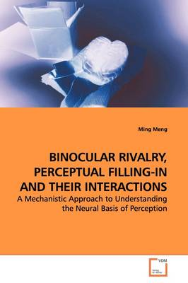 Binocular Rivalry, Perceptual Filling-In and Their Interactions
