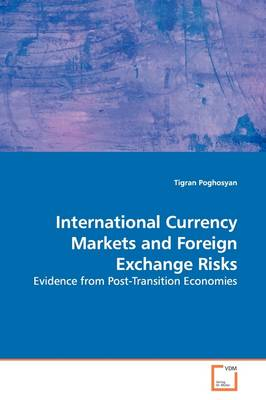 International Currency Markets and Foreign Exchange Risks