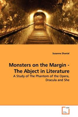 Monsters on the Margin - The Abject in Literature