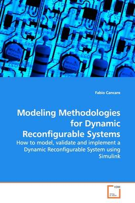 Modeling Methodologies for Dynamic Reconfigurable Systems