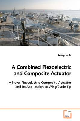 A Combined Piezoelectric and Composite Actuator