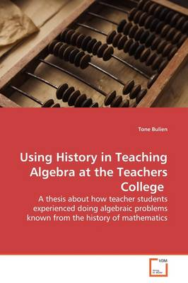 Using History in Teaching Algebra at the Teachers College
