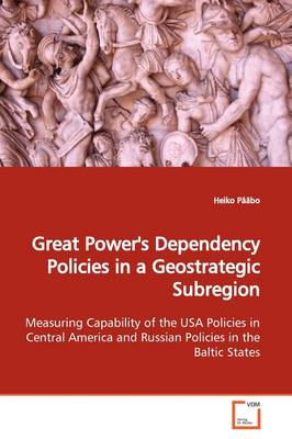 Great Power's Dependency Policies in a Geostrategic Subregion