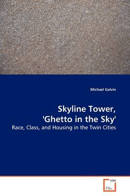 Skyline Tower, 'Ghetto in the Sky'