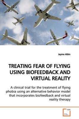 Treating Fear of Flying Using Biofeedback and Virtual Reality
